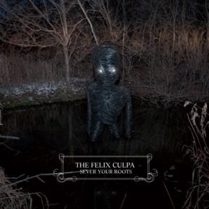 Review-The Felix Culpa 'Sever Your Roots'