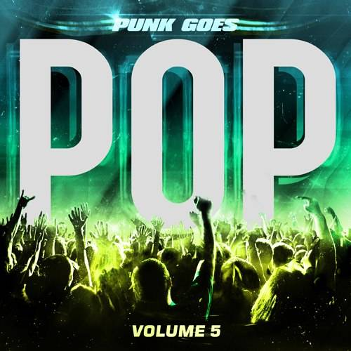 Punk Goes Pop 5 Punk Goes Pop 5 To Feature Mayday Parade, The Maine, Issues, Craig Owens And More
